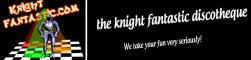 Knight Fantastic Discotheque